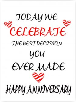 The best decision you ever made happy anniversary
