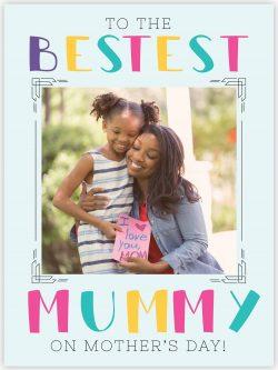 To the bestest mummy